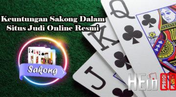 Keuntungan Sakong Dalam Situs Judi Online Resmi