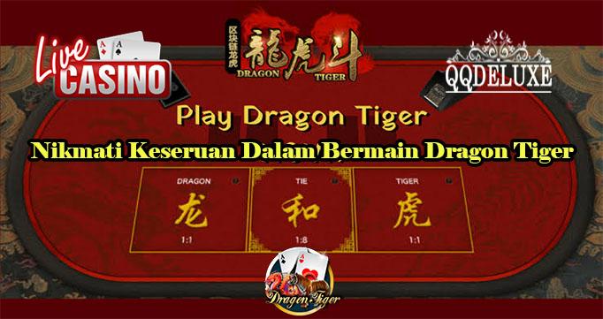 Nikmati Keseruan Dalam Bermain Dragon Tiger