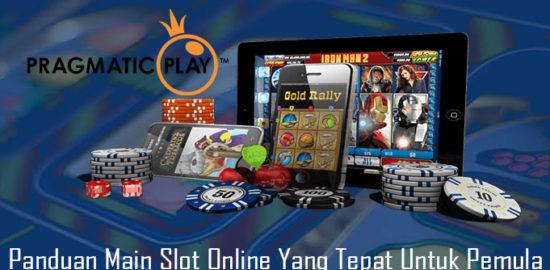 Panduan Main Slot Online Yang Tepat Untuk Pemula